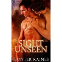 Sight Unseen - Hunter Raines