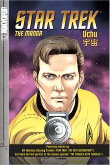 Star Trek: The Manga, Volume 3: Uchu - Nathaniel Bowden, David Gerrold, Luis Reyes, Wil Wheaton