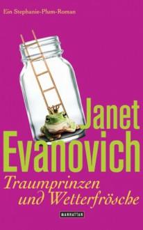 Traumprinzen und Wetterfrösche (A Stephanie Plum Between the Numbers/Holiday Novel, #4) - Janet Evanovich, Ulrike Lazlo