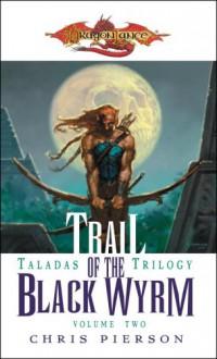 Trail of the Black Wyrm - Chris Pierson