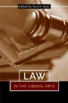 Law in the Liberal Arts - Austin Sarat