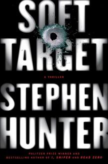 Soft Target - Stephen Hunter