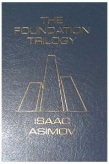 Foundation / Foundation and Empire / Second Foundation / The Stars, Like Dust / The Naked Sun / I, Robot - Isaac Asimov