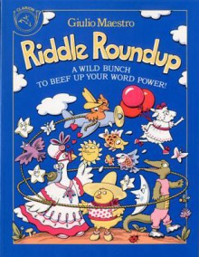 Riddle Roundup: A Wild Bunch to Beef Up Your Word Power - Giulio Maestro