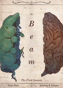 The Beam: The Complete First Season - Sean Platt, Johnny B. Truant