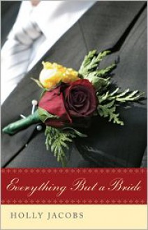 Everything But a Bride - Holly Jacobs