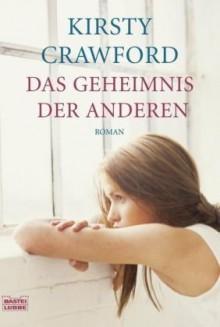 Das Geheimnis der Anderen - Kirsty Crawford, Anke Angela Grube