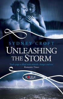 Unleashing the Storm, A Rouge Paranormal Romance - Sydney Croft