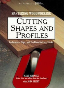 Cutting Shapes and Profiles - Mark Duginske