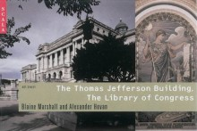 Thomas Jefferson Building, Library of Congress - Blaine Marshall, Alexander Hovan
