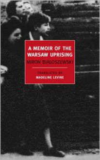A Memoir of the Warsaw Uprising - Miron Bialoszewski, Madeline Levine (Translator)