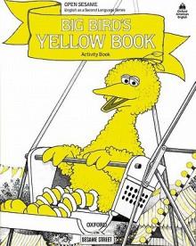 Big Bird's Yellow Activity Book (Open Sesame English as a Second Language Series) - Jane Brauer, Jane Zion, Maureen Harris, David Gothard