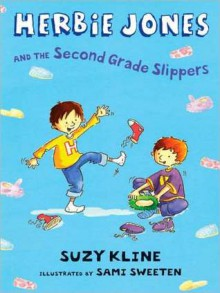 Herbie Jones and the Second Grade Slippers - Suzy Kline