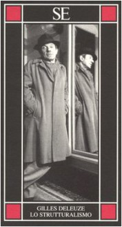Lo strutturalismo - Gilles Deleuze