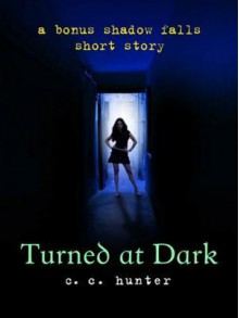 Turned at Dark - C C Hunter