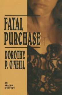 Fatal Purchase - Dorothy P. O'Neill