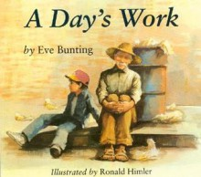 A Day's Work - Eve Bunting,Ronald Himler