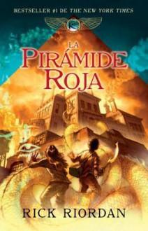 La pirámide roja (Las crónicas de Kane, #1) - Rick Riordan