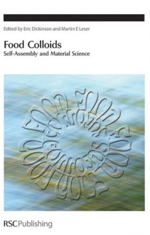 Food Colloids - Royal Society of Chemistry, Martin E. Leser, Royal Society of Chemistry