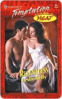 Relentless (Temptation, 841) - Leslie Kelly