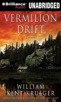 Vermilion Drift (Cork O'Connor, #10) - William Kent Krueger, Buck Schirner