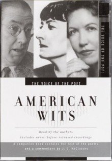 Voice of the Poet: American Wits: Ogden Nash, Dorothy Parker, Phyllis McGinley (Voice of the Poet) - Phyllis McGinley