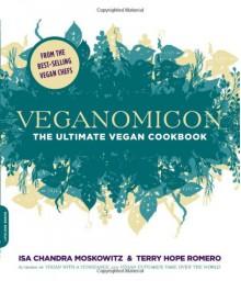 Veganomicon: The Ultimate Vegan Cookbook - Terry Hope Romero, Isa Chandra Moskowitz