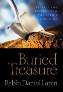 Buried Treasure: Hidden Wisdom from the Hebrew Language - Daniel Lapin, Michael Medved