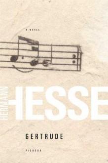 Gertrude: A Novel - Hermann Hesse, Hilda Rosner