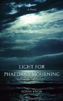 Light for Phaedra's Mourning - Sonny Kwon