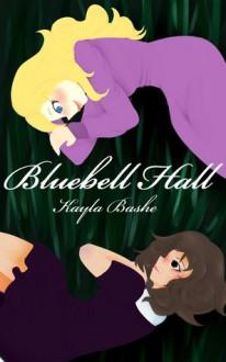 Bluebell Hall - Kayla Bashe