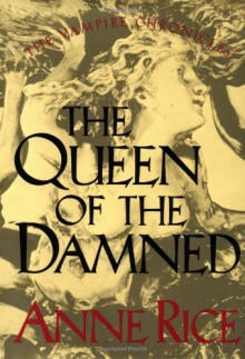 The Queen of the Damned (The Third Book in the Vampire Chronicles) - Anne Rice