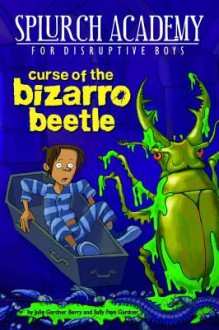 Curse of the Bizarro Beetle #2 - Julie Berry, Sally Gardner
