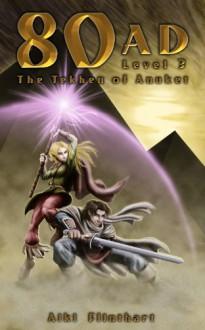 80AD: The Tekhen of Anuket (Book 3) - Aiki Flinthart
