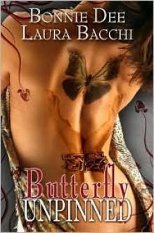 Butterfly Unpinned - Laura Bacchi, Bonnie Dee