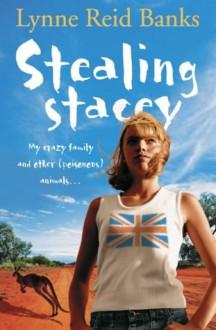 Stealing Stacey - Lynne Reid Banks