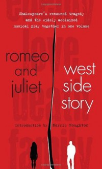 Romeo and Juliet & West Side Story - Paul Werstine, Arthur Laurents, Norris Houghton, William Shakespeare
