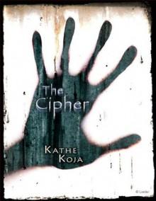 The Cipher - Kathe Koja