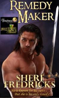 Remedy Maker - Sheri Fredricks