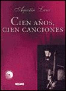 Agustin Lara: Cien Anos, Cien Canciones (Parentesis Musical) - Mario Arturo Ramos