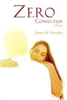 Zero Connection - James Murphy
