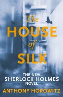 The House of Silk - Anthony Horowitz