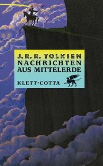 Nachrichten aus Mittelerde - J.R.R. Tolkien, J.R.R. Tolkien, Hans J. Schütz