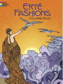 Erte Fashions Coloring Book (Dover Pictorial Archives) - Marty Noble, Erté