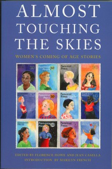 Almost Touching the Skies: Women's Coming of Age Stories - Florence Howe, Jean Casella, Marilyn French