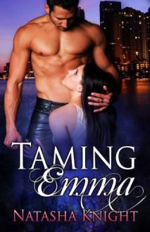 Taming Emma - Natasha Knight