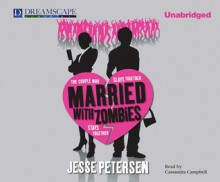 Married with Zombies - Jesse Petersen, Cassandra Campbell