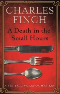 A Death in the Small Hours - Charles Finch