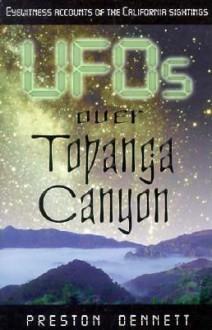 UFOs Over Topanga Canyon - Preston Dennett