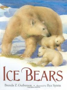 Ice Bears - Brenda Z. Guiberson, Ilya Spirin